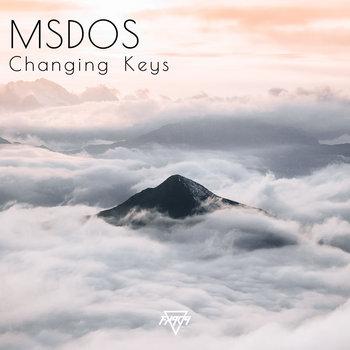 Changing Keys EP by MSDOS
