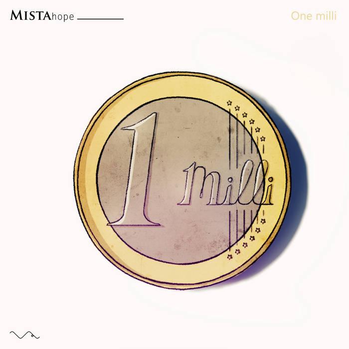 Mista Hope - One Milli (2016)