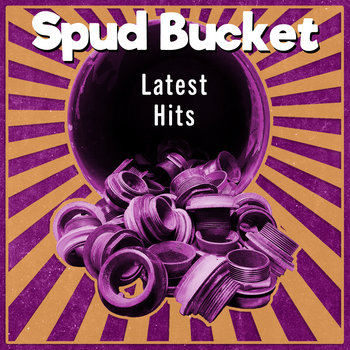 Latest Hits by Spud Bucket