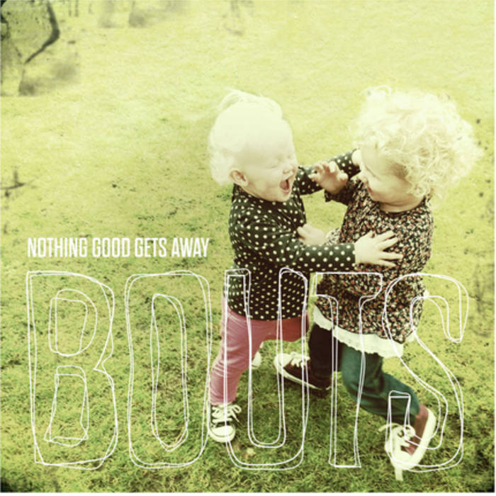 Image result for nothing good gets away bouts