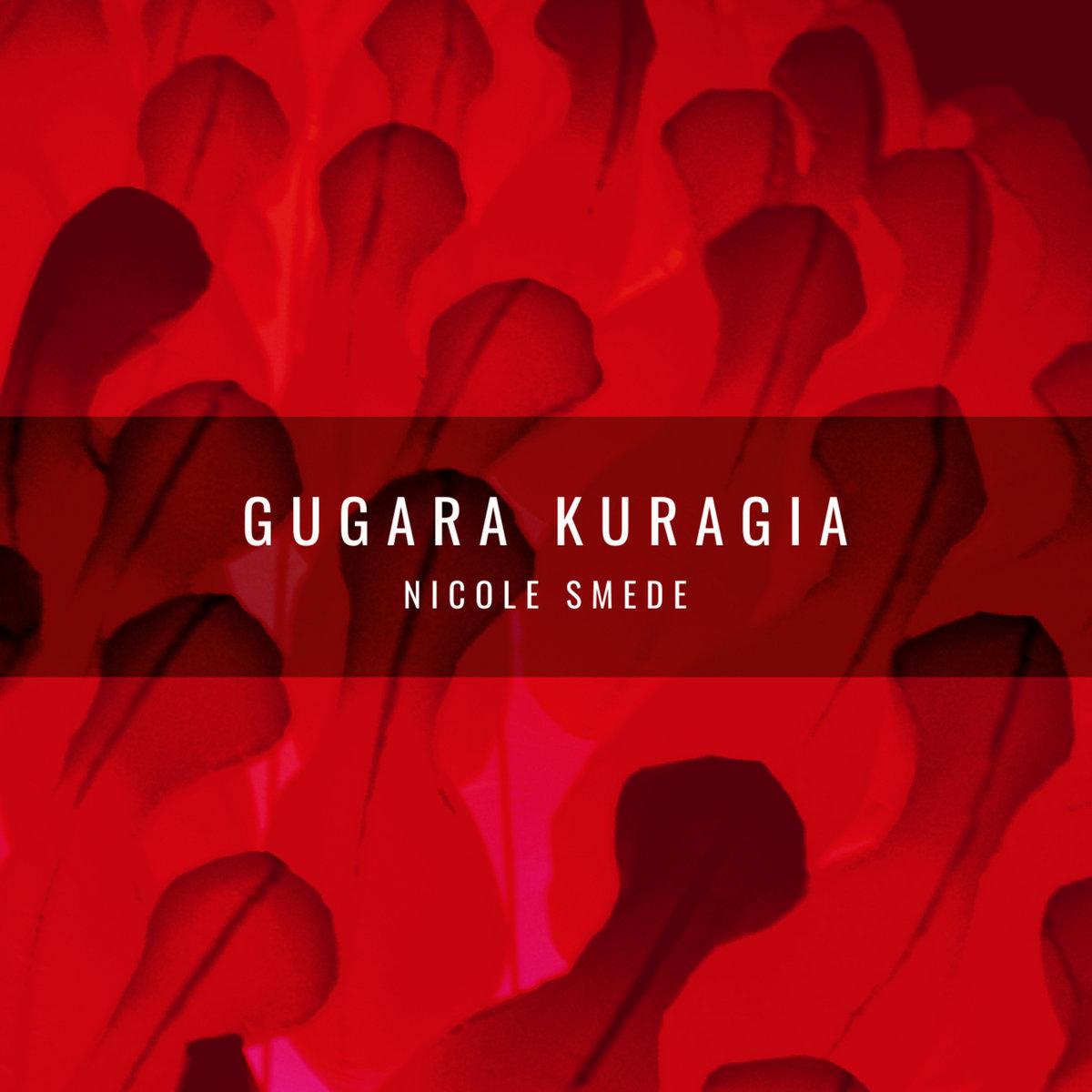 Gugara Kuragia by Nicole Smede