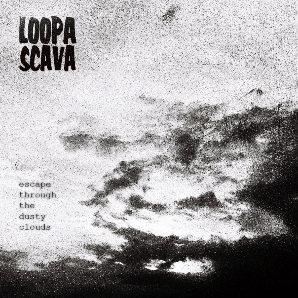 Loopa Scava - Escape Through The Dusty Clouds (2016)