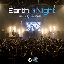 Earth Night Pt. I • 12.13.14 • Denver, CO cover art