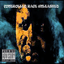 Controlled Rage Unleashed cover art