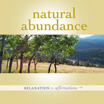 Natural Abundance by Relaxation Affirmations