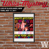 White Mystery LIVE at Glasslands, Brooklyn, 2011 cover art