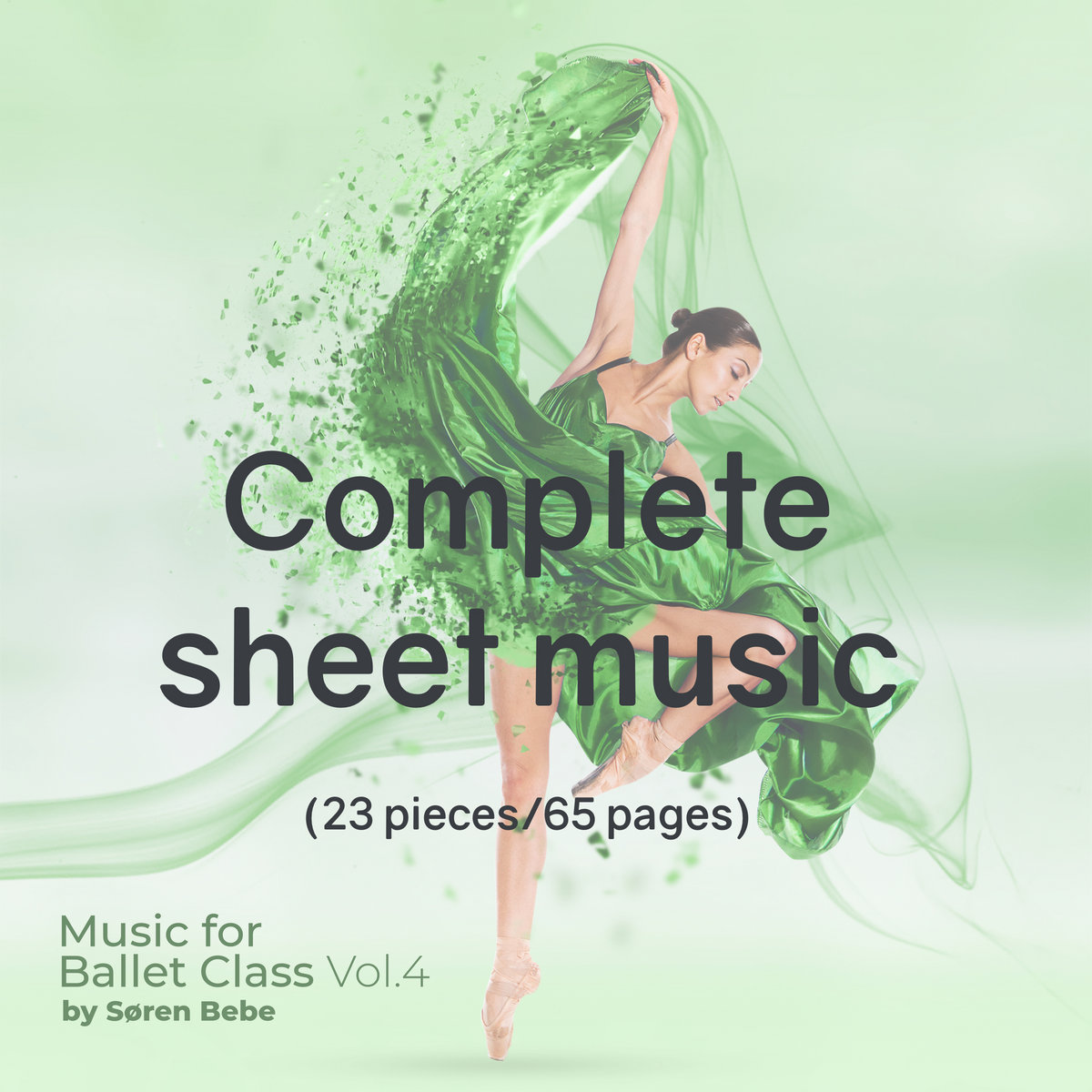Complete Sheet Music For Music For Ballet Class Vol 4 By Søren Bebe 23 Pieces 65 Pages Søren Bebe