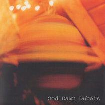 God Damn Dubois cover art