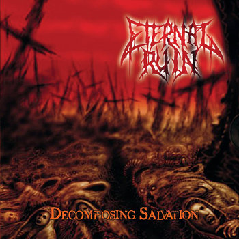 032 - Decomposing Salvation by ETERNAL RUIN