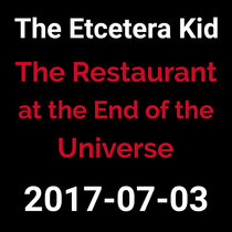 2017-07-03 - The Restaurant at the End of the Universe (live show) cover art