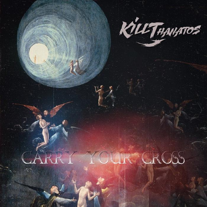 Carry Your Cross   Kill Thanatos