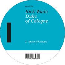 Rick Wade - Duke of Cologne (YORE-024) cover art