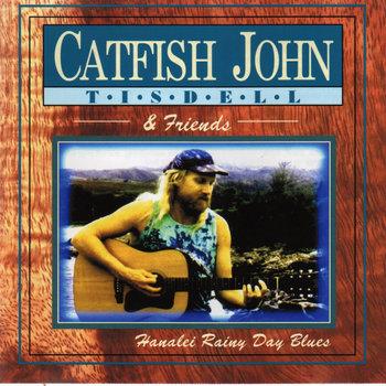 Hanalei Rainy Day Blues by Catfish John Tisdell