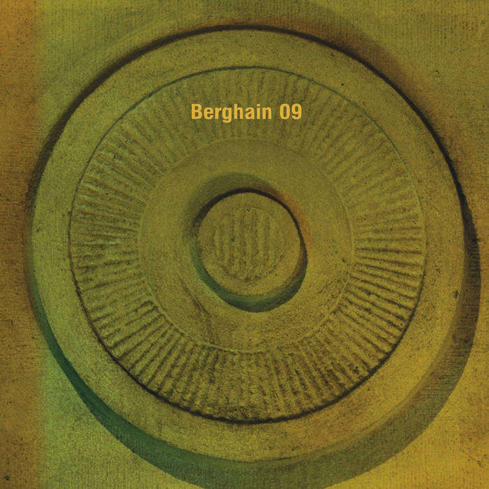 09 >> Berghain 09 Ostgut Ton