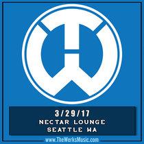 LIVE @ Nectar Lounge -  Seattle, WA 3/29/17 cover art
