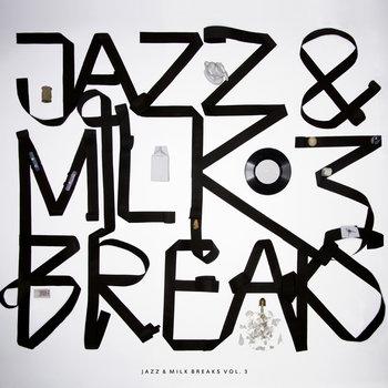 Jazz&Milk Breaks Vol.3 EP by Various Artists