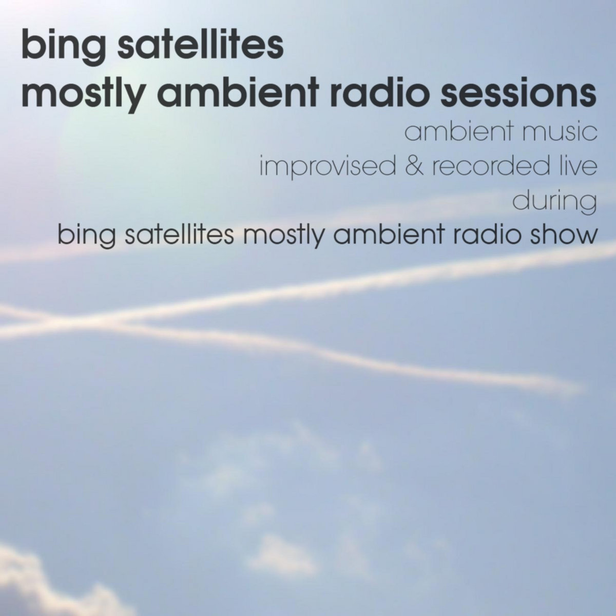 mostly ambient radio sessions | Bing Satellites