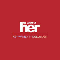 Ty Dolla $ign - Go Without Her cover art