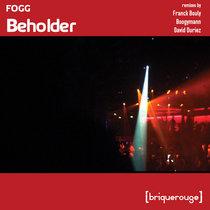 [BR140] : Fogg - Beholder (including remixes by Franck Bouly / Boogymann / David Duriez) cover art