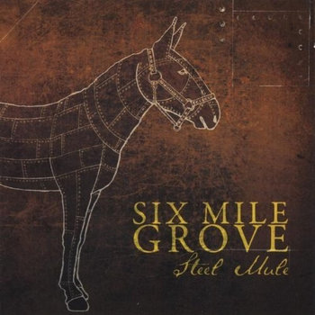 Steel Mule by Six Mile Grove