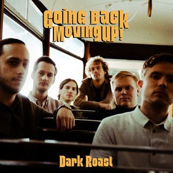 Going Back, Moving up! by Dark Roast