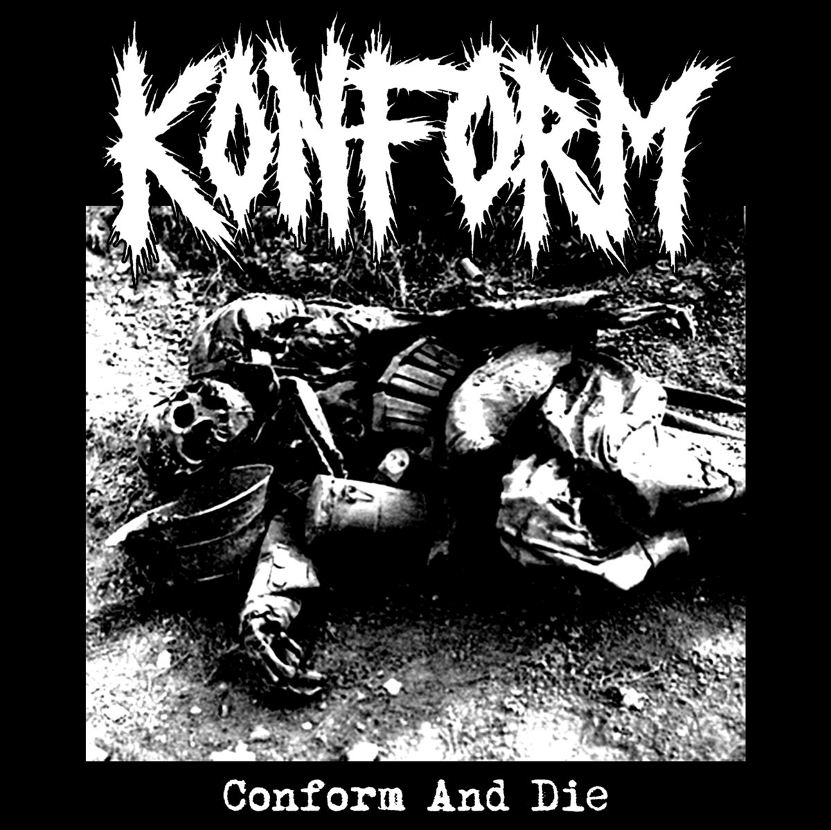 CONFORM AND DIE | KONFORM