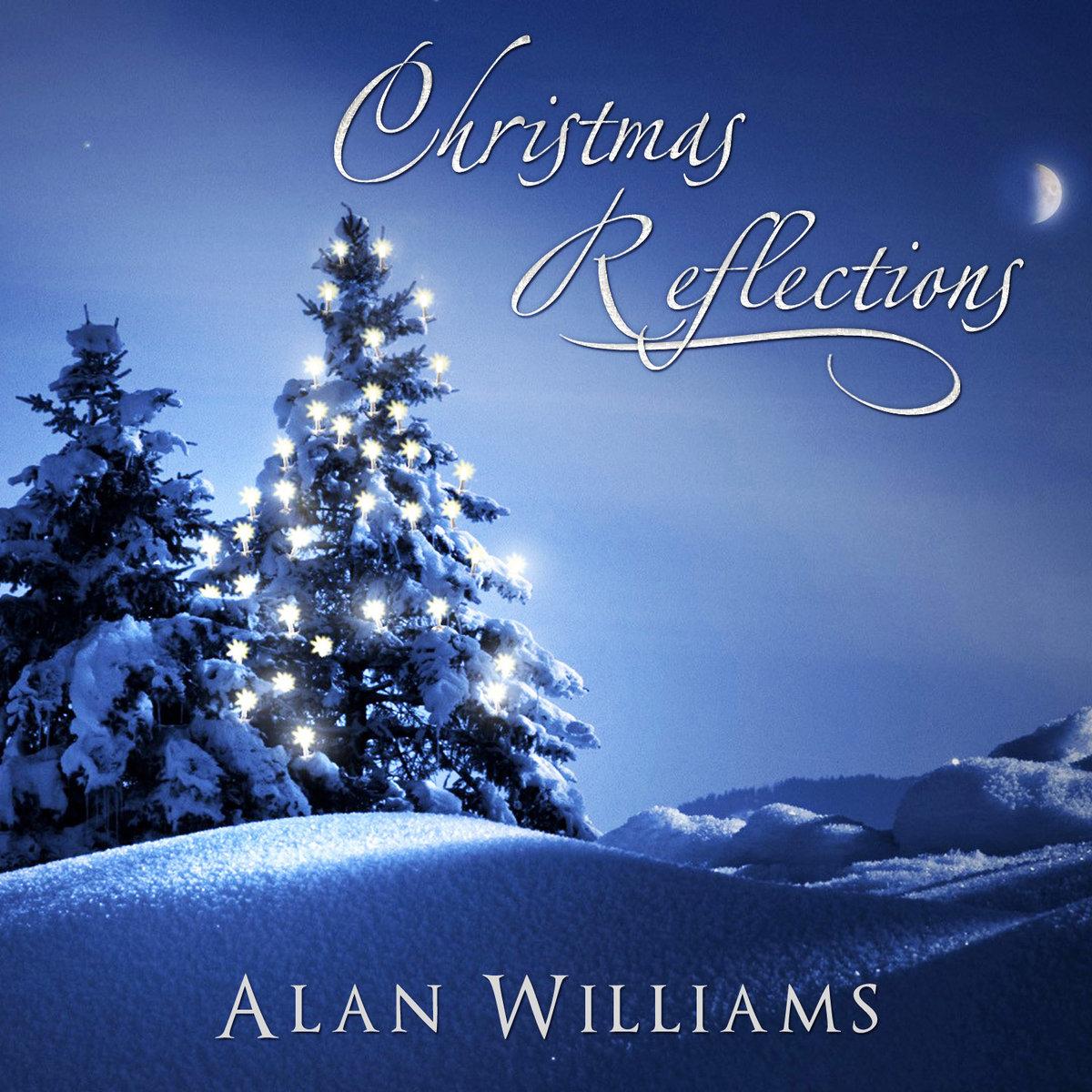 Christmas Reflections | Alan Williams