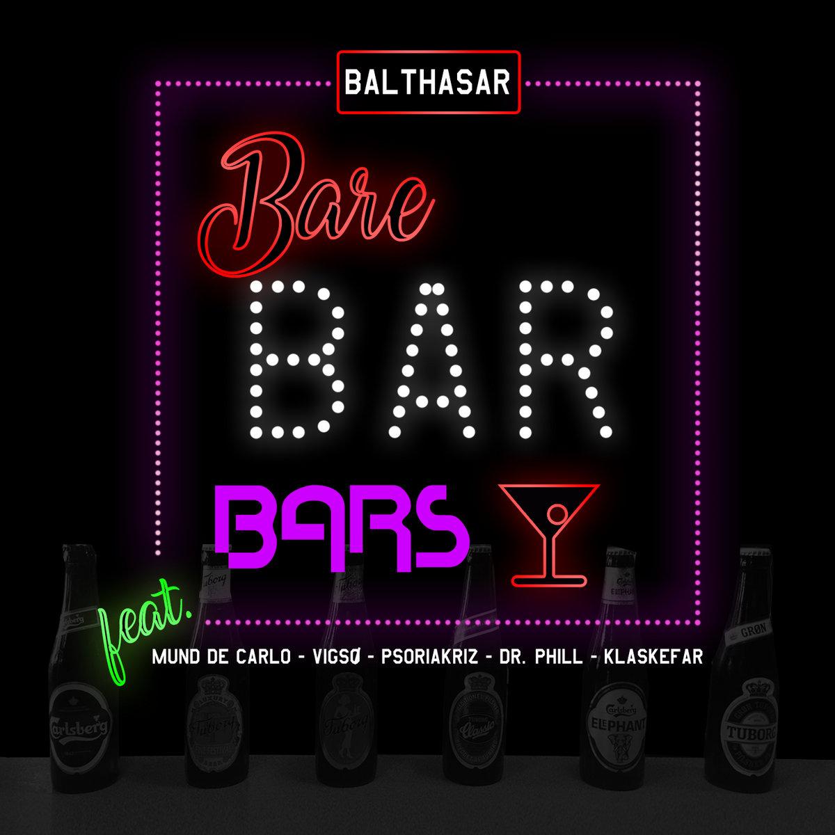 Bare Bar Bars (feat  Mund de Carlo, Vigsø, Psoriakriz, Dr