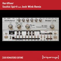 [BR071] - Hardfloor - Soulful Spirit (Josh Wink Spirit of House Remix) [2020 Remastered Edition] cover art