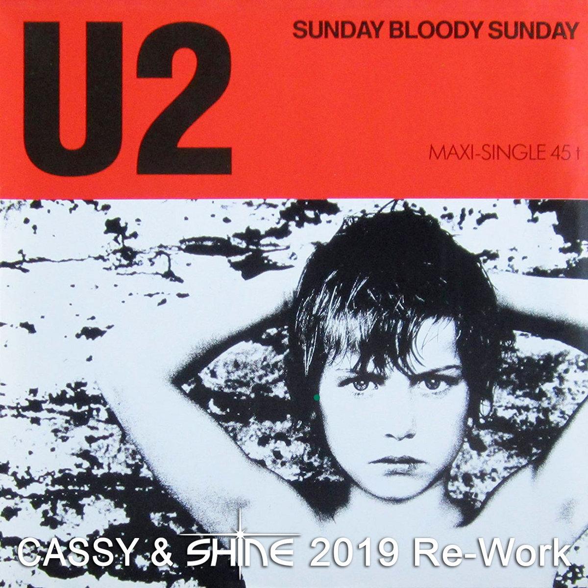 U2 - Sunday Bloody Sunday (Cassy & Shine Re-Work) | Cassy
