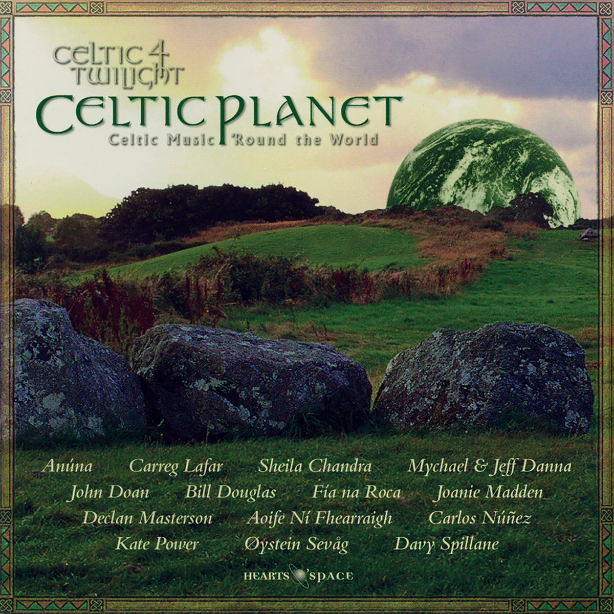 Celtic Twilight 4: Celtic Planet | Hearts of Space Records