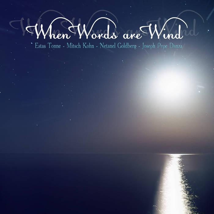 Estas Tonne - When Words are Wind