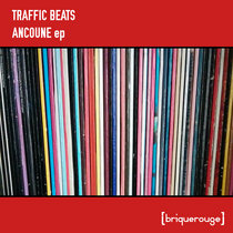 [BR180] : Traffic Beats - Ancoune ep cover art