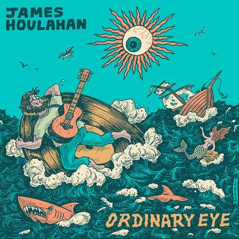 Ordinary Eye by James Houlahan