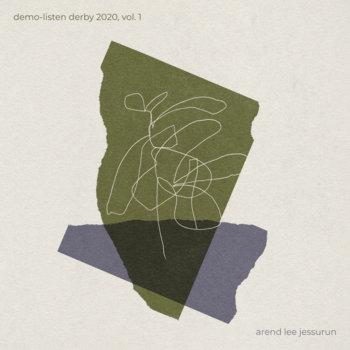 Demo-Listen Derby 2020, Vol. 1 by Arend Lee Jessurun