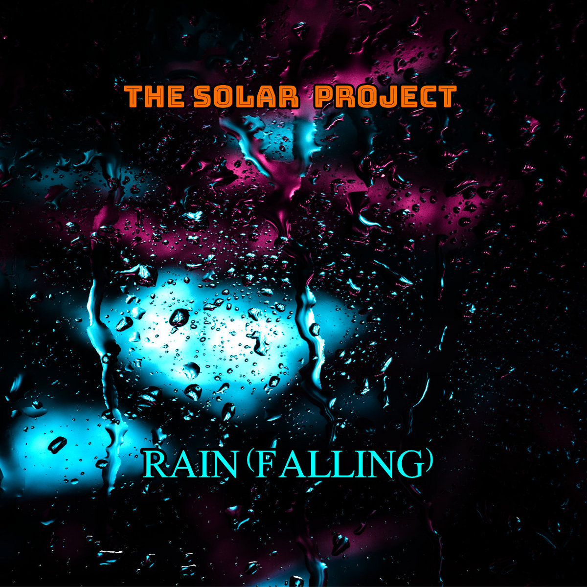 RAIN (Falling) by The Solar Project