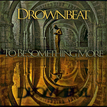 To Be Something More by Drownbeat