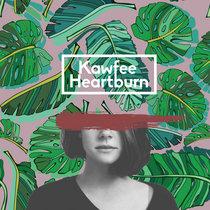 Kawfee - Heartburn cover art
