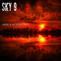 Jadar (UK) & NateOGDetroit!(313, USA) Presentz  SKY 9 An Experience : Directed By Jadar & NateOGDetroit! cover art