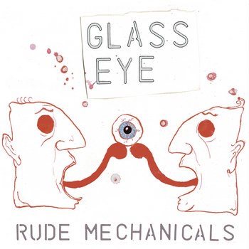 Glass Eye by Rude Mechanicals