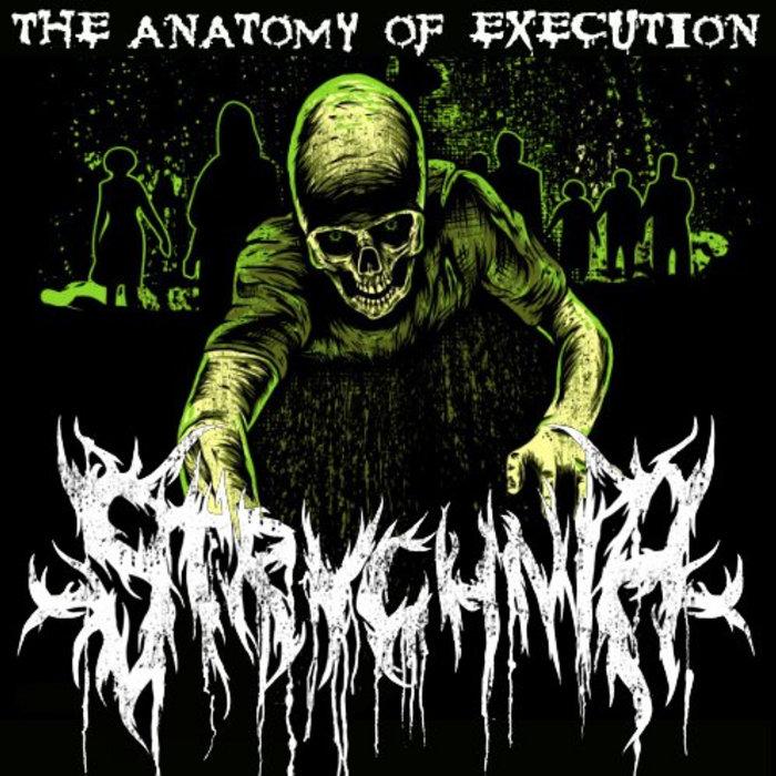The Anatomy of Execution   Strychnia