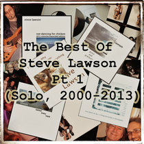 The Best Of Steve Lawson Pt 1 (Solo, 2000-2013) cover art