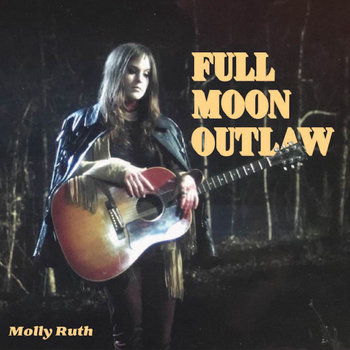 Full Moon Outlaw by Molly Ruth
