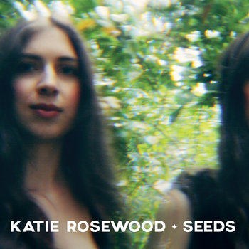 Seeds EP by Katie Rosewood