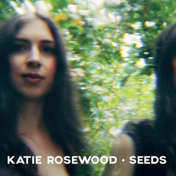 Seeds EP by Katie Rosewood