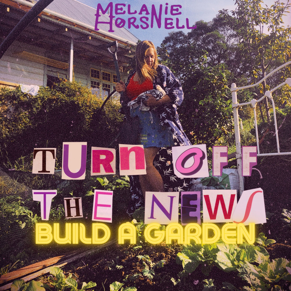 Turn Off The News (Build A Garden) by Melanie Horsnell