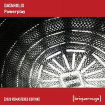 [BR090] : Dataholix - Powerplay [2020 Remastered Special Edition] // produced by Jori Hulkkonen & Tuomas Salmela and remixed by David Duriez cover art