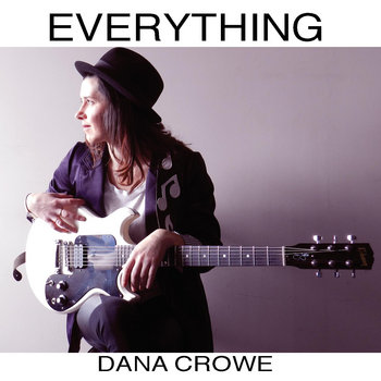 Everything by Dana Crowe