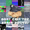 Darko the Super 'Don't Call the Brain Police!' (All Proceeds to ACLU) Cover Art