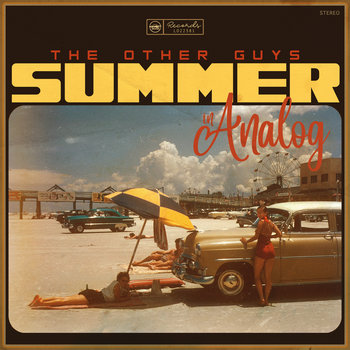 Summer In Analog by The Other Guys